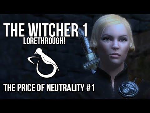 Witcher 1 - The Price of Neutrality (Lorethrough)  (Part 1/2) - Let's Play