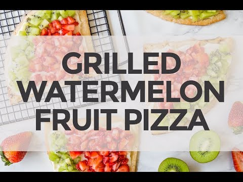 Grilled Watermelon Fruit Pizza