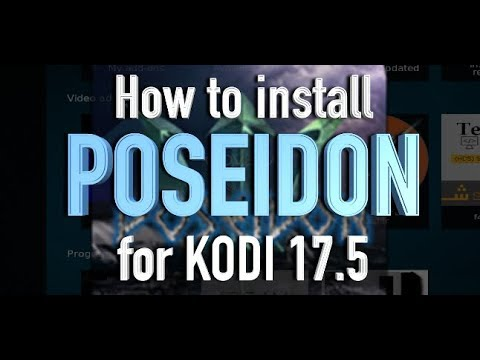 How to install POSEIDON Add-on for KODI 17.6+ (100% WORKING)