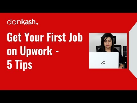 How to get your First job on Upwork - 5 TIPS THAT WORK