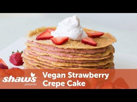 Vegan Strawberry Crepe Cake | Vegan Recipe | Shaw's