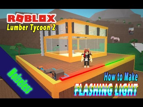 HOW TO MAKE FLASHING LIGHT - ROBLOX - LUMBER TYCOON 2