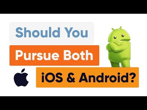 Should You Pursue Both iOS & Android?