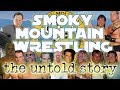 Smoky Mountain Wrestling The Untold Story Wrestling Territories Documentary 1250