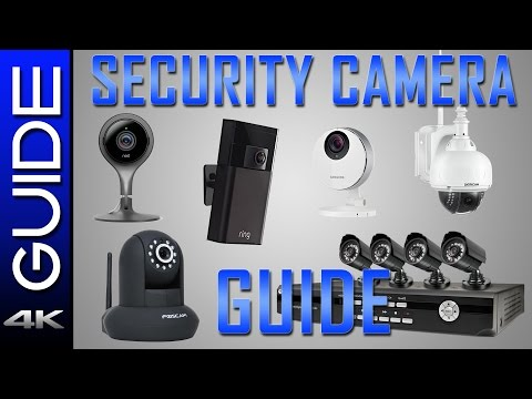 Security Camera Guide 2017 - A Complete Guide to Wireless/Wired Cameras