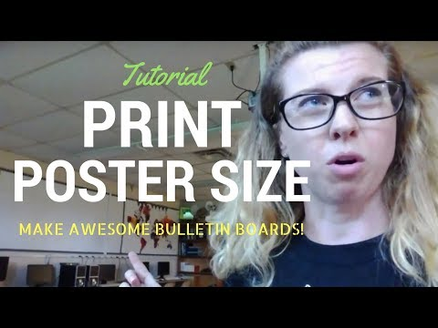 Bulletin Board Tip - Poster Size Printing AT HOME!  |   teacher vlog