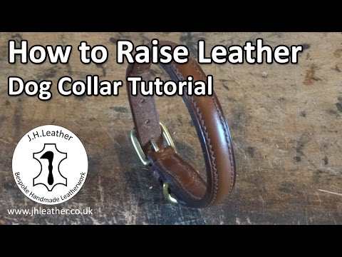How to Raise Leather - Dog Collar Tutorial