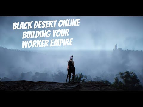 Black Desert Online - How to Create Your Worker Empire