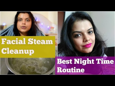 FACIAL STEAM CLEANUP AT HOME | BEST NIGHT SKIN CARE FOR DRY/ OILY, OPEN PORES SKIN IN HINDI