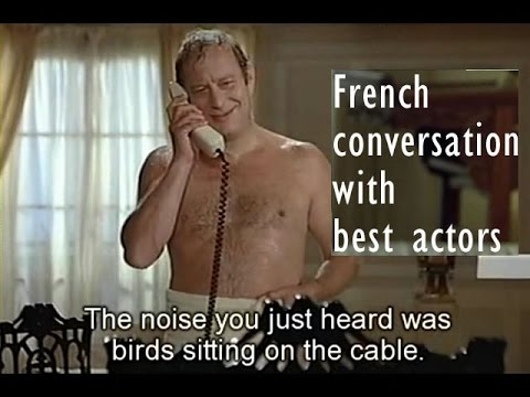 lesson 3. French conversation with French subtitles by your favorite movie actors.