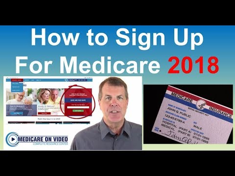 How to Sign Up for Medicare 2018 - (Getting Started with Medicare)