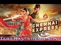 Tera Rasta Remix Song Chennai Express 2013 Full Hd Remix Son