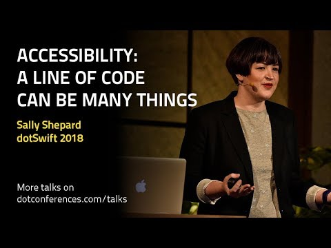 dotSwift 2018 - Sally Shepard - Accessibility: A line of code can be many things