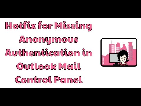 Hotfix for missing anonymous authentication in Outlook Mail control panel