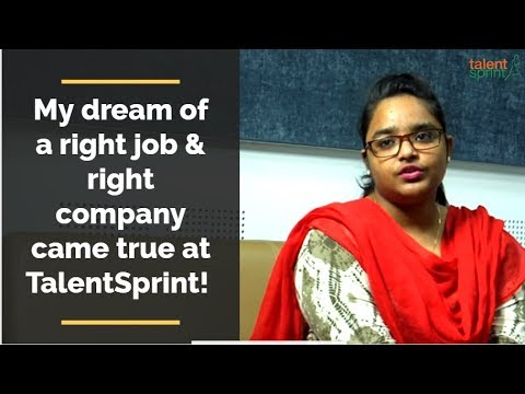 My dream of a right job & right company came true at TalentSprint!