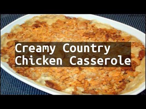 Recipe Creamy Country Chicken Casserole