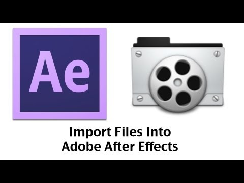 Adobe After Effects CS6 - How To Import Video Files Into After Effects