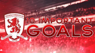 Middlesbrough FC: 10 Most Important Goals - 2015/16