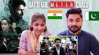 Pakistani Reacts To   Batti Gul Meter Chalu Official Trailer   Shahid Kapoor, Shraddha Kapoor