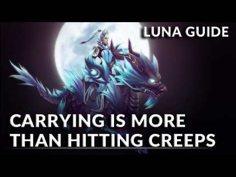 Luna Guide: Playing An Active Carry | Dota 2 Guides By Pvgna | PVGNA.com