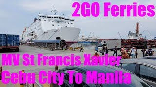 2GO FERRY MV ST FRANCIS XAVIER CEBU CITY TO MANILA shorter version