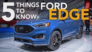 2019 Ford Edge and Ford Edge ST: Top 5 Things You Need to Know - 2018 Detroit Auto Show