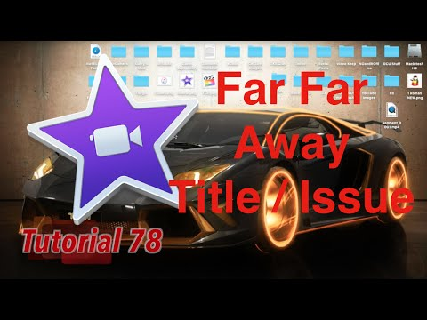 Far Far Away & Scrolling Credits Title in iMovie 10.1   Tutorial 78