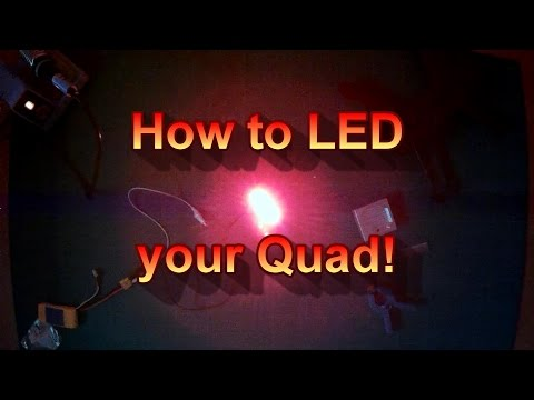 How to LED your Quad!