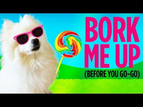 Bork Me Up (Before You Dog-Go)
