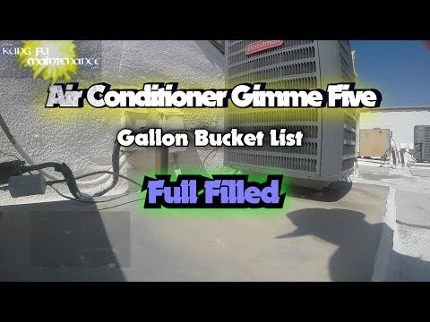 Air Conditioner War Gimme Five Gallon Bucket List Full Filled