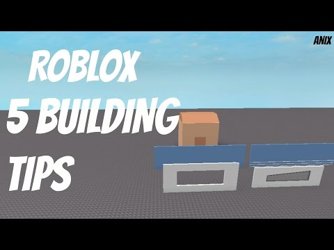 ROBLOX - 5 Building Tips!