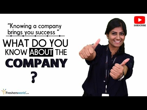 WHAT DO YOU KNOW ABOUT THE COMPANY? INTERVIEW QUESTION & ANSWERS