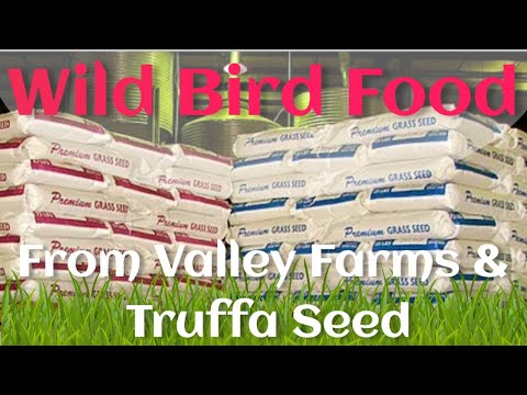 Wild Bird Food from Valley Farms and Truffa Seed.