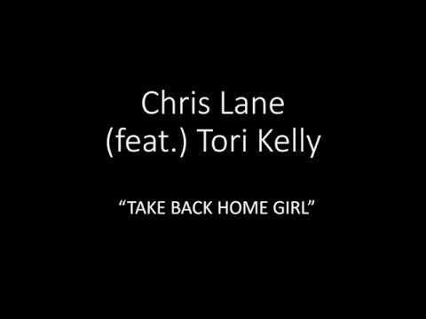 Chris Lane (feat. Tori Kelly) Take Back Home Girl (lyrics)