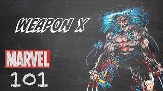 Weapon X - Marvel 101