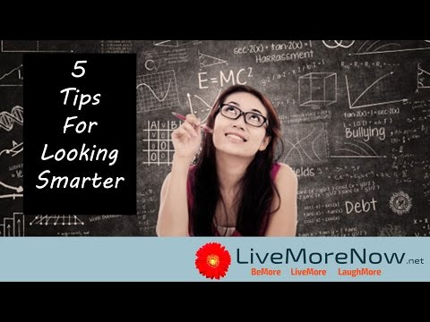 5 Easy Tips for Looking and Appearing Smarter