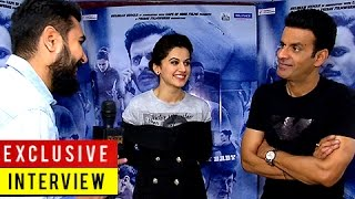 TAAPSEE PANNU And MANOJ BAJPAYEE Talk About AKSHAY KUMAR, Women Empowerment and BABY | NAAM SHABANA