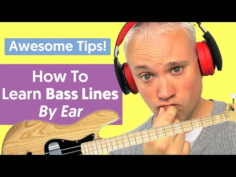 Awesome Tips For Learning Bass Lines and Songs By Ear