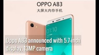 Oppo A83 announced with 5.7-inch display, 13MP camera, GSMarena news , Compare hub