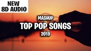 Pop Songs 2019 (8d audio)- Mashup of 50+ Pop Songs