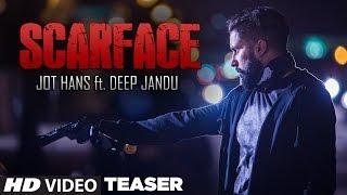 Scarface (Song Teaser) Jot Hans | Deep Jandu | Coming Soon