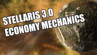 Stellaris 3.0 - Economy Mechanics (They changed it.... again)