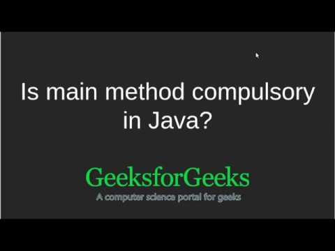Java Programming Tutorial | Is main method compulsory in Java? | GeeksforGeeks