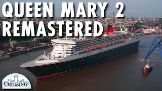 Queen Mary 2 Preview ~ Behind-the-scenes: Remastered ~ Cunard Line