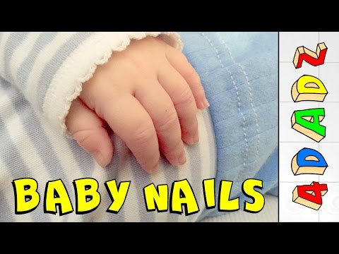 How To Cut Baby Nails | Tips For Dads
