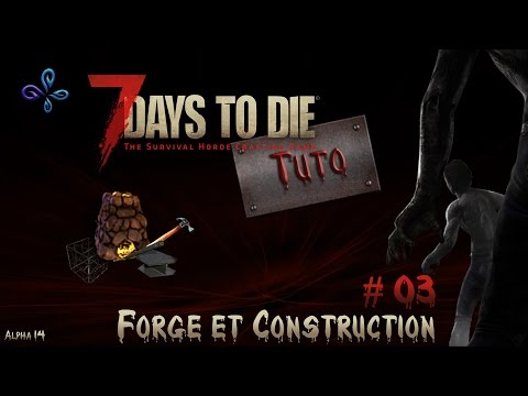 Tuto 7 Days to die [FR] # 03 - Comment utiliser la forge ?