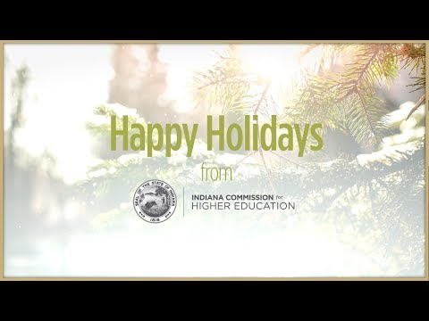 2017 Indiana Commission for Higher Education Holiday Message