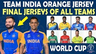 World Cup 2019 : Team India's New Orange Jersey | All Teams Final Jerseys | Home & Away Kits