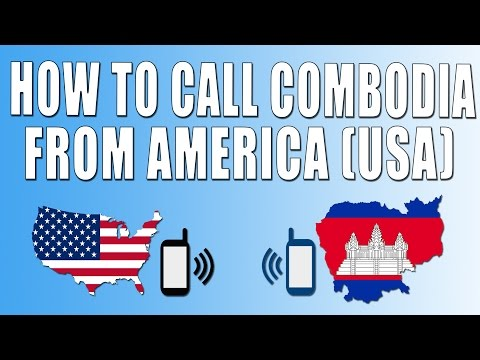 How To Call Cambodia From America (USA)