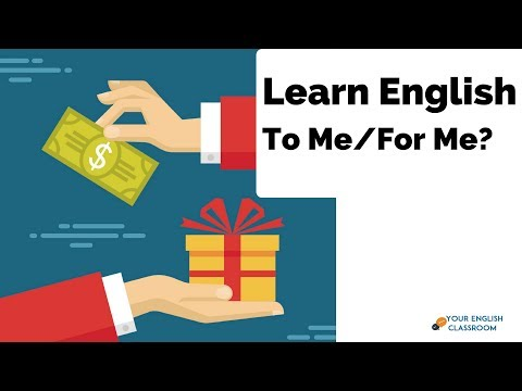 Learn Confusing English Grammar - Difference Between To Me or For Me ?